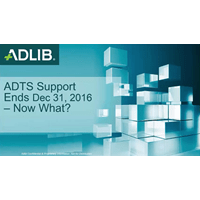 Webinar - ADTS Support Ends Dec 31, 2016: Now what?