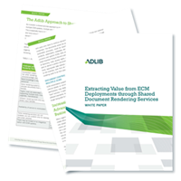 Extracting Value from ECM Deployments Through Shared Document Rendering Services