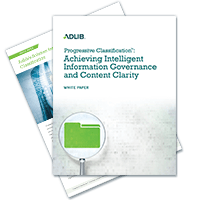 Progressive Classification™: Achieving Intelligent Information Governance and Content Clarity