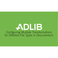 Product Demo: Configuring Multiple Transformations for Different File Types in Documentum