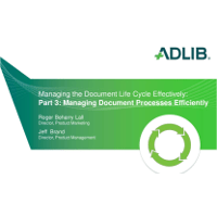 Managing the Document Life Cycle Effectively: Part 3: Managing Document Processes Efficiently