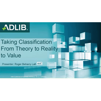Webinar - Taking Classification From Theory to Reality to Value