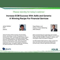 Webinar Presentation - Increase ECM Success With Adlib and Generis: A Winning Recipe For Financial Services