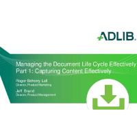 MANAGING THE DOCUMENT LIFE CYCLE EFFECTIVELY PART 1: CAPTURING CONTENT EFFECTIVELY