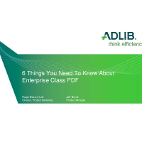 Webinar Presentation: 6 Things You Need To Know About Enterprise-Grade PDF