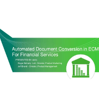 Webinar Presentation: Automated Document Conversion in ECM for Financial Services Organizations