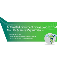 Webinar Presentation: Automated Document Conversion in ECM for Life Sciences
