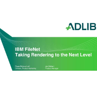Webinar Presentation: IBM FileNet - How to Take Your Rendering to the Next Level