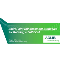Webinar Presentation: Enhancement Strategies to Leverage SharePoint as an ECM