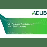 Webinar Presentation: Why Advanced Rendering is a Must for Enterprises