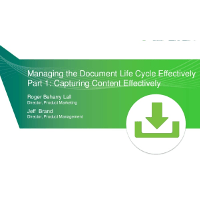Webinar Presentation - Managing the Document Life Cycle Effectively Part 1: Capturing Content Effectively
