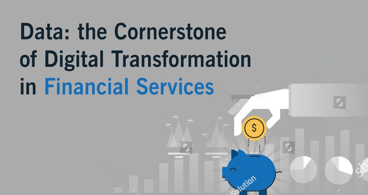 Data: the Cornerstone of Digital Transformation in Financial Services Featured Image