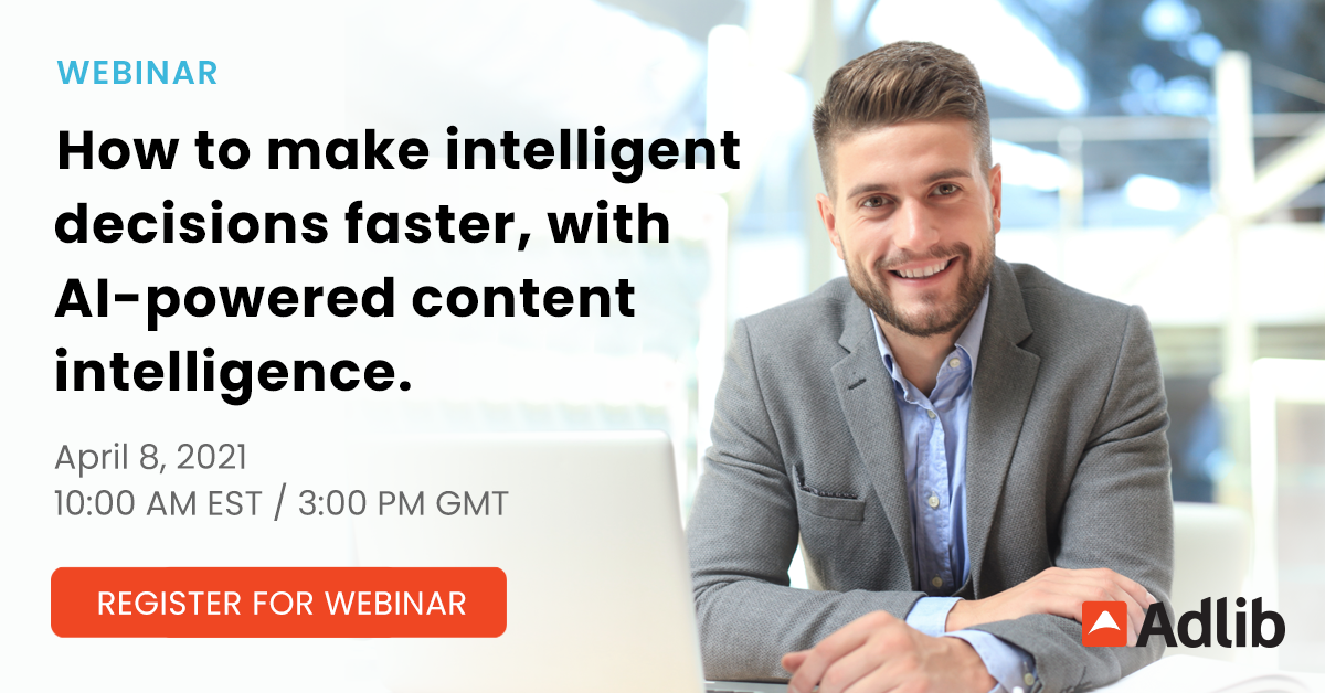 How to make intelligent decisions faster, with AI-powered content intelligence  Featured Image